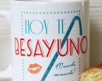 "Cup breakfast with original design.  ""Today you Besayuno"""