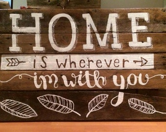 Home is wherever I'm with you large pallet sign