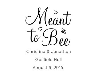 """Meant To Bee Stamp, Custom Stamp, Name date and location, Wedding Stamp, Wedding Invite Stamp, Wedding Stationery, Bee, 2""""x2.75"""" (cstd33)"""