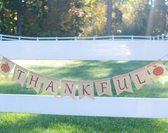 Thankful burlap banner - Fall Banner, Thankful Banner, Thanksgiving Banner, Holiday Decoration, Thanksgiving Decoration