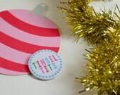 Naughty Christmas badge - Tinsel tits - stocking filler