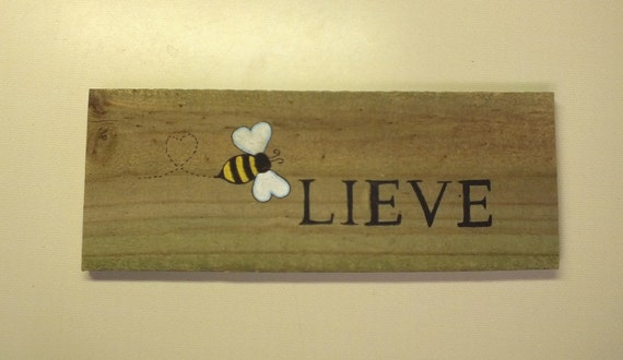 Believe Rustic Weathered Wood Hand Painted Bee Sign