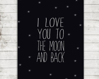 I love you the Moon and Back- Instant Download Printable Art Print for 8x10- Nursery or Child's Room-JPEG file #158