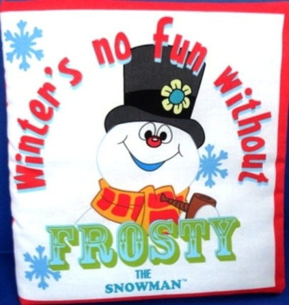 Winter's No Fun Without Frosty the Snowman Children's