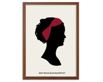 GOSSIP GIRL | What Would Blair Waldorf Do Poster : Modern Illustration TV Series Retro Art Wall Decor