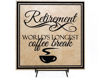 Retirement - world's longest coffee break - Personalized Retirement Gift, Thank you, Gift for Friend, Retiring gift, Co-worker Present