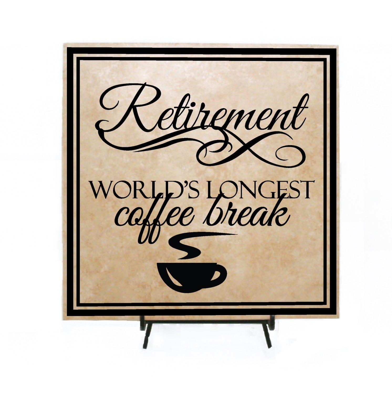 Retirement World's Longest Coffee Break Personalized