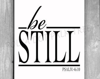 INSTANT DOWNLOAD Be Still Psalm 46:10  Bible Verse Scripture Inspirational Word Art Wall Art White Black 8 X 10 Printable PDF