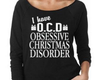 I Have OCD Obsessive Christmas Disorder® Sweater. Funny Christmas Sweater. Ugly Christmas 3/4 Sleeve Slouchy Sweater. Xmas Sweatshirt  S-XL