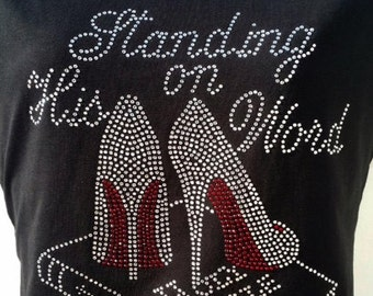 Standing on His Word Rhinestone Tshirt/Walking in Faith/Bible/Bling/Faith