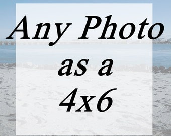 4 x6 Inch Photograph of Your Choice