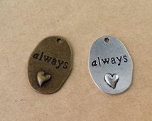 "10pcs 18mmx26mm Antique Bronze ""always"" Charm, Antique Silver Always Pendant ABZ001"