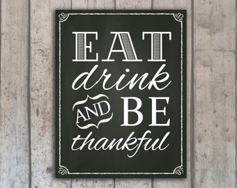 Eat Drink and be Thankful Thanksgiving Chalkboard Print  - PRINTABLE PDF