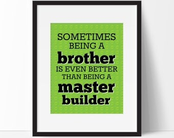 Brothers Decor - Sometimes Being a Brother, Master Builder Print, Boys Room, Brothers Print, Nursery Decor, Kids Room, Choose Colors, Size