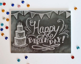 Birthday Card - Unique Birthday Card -Happy Birthday to You - Hand Lettered Card - Birthday Cake - Chalkboard Art- Chalk Art