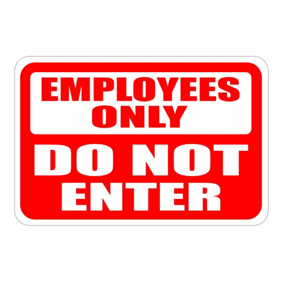 employees only do not enter aluminum sign heavy gauge no rust