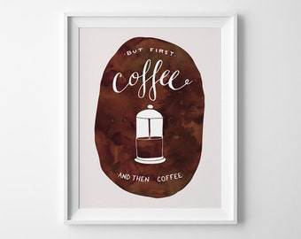 Hand Lettered Print - But First Coffee...and then Coffee - Kitchen Print - Coffee Print - Coffee Lover Gift - Dorm Decor - Kitchen Art/P-148