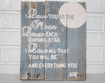 I Love You As The Moon Loves Wood Sign Children's Sign Love
