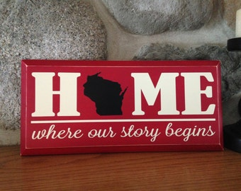 Home Where Our Story Begins - Wisconsin- State
