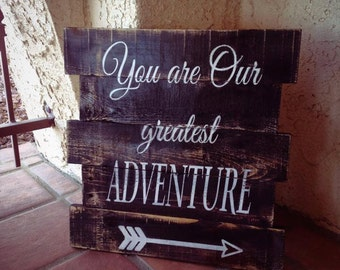 You are greatest adventure pallet sign