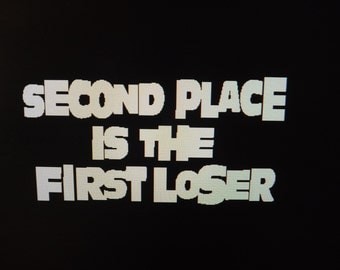 """Second Place Is First Loser, Vehicle Wall/Window,Decal/Sticker,6"""" x 3"""""""