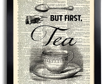 But First Tea Quote Art Print on Dictionary Page,Tea Wall Decal,Tea Kitchen Wall Art, Kitchen Decor, Kitchen Quote Sign,Tea Quote Poster 396