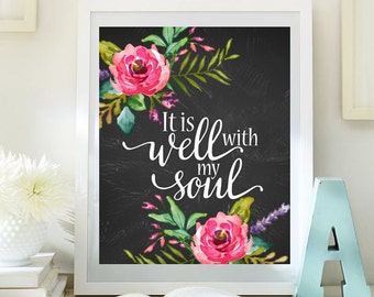 It is well with my soul print Wall decor quote prints inspiration quote print wall art print calligraphy INSTANT DOWNLOAD chalkboard 71-73