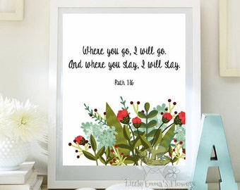 Ruth 1:16 nursery decor nursery wall art Bible verse Where you go, I will go print printable wall art Scripture art bible verse print 90-90