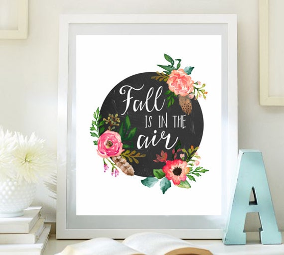 Thanksgiving Print Fall Decor Fall Is In The Air Quotes Autumn - fall home decor quotes