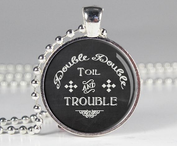 Double The Trouble Quotes: Double Double Toil And Trouble Quote By PaperHeartGallery