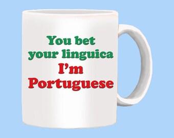 You Bet Your Linguica I'm Portuguese Mug
