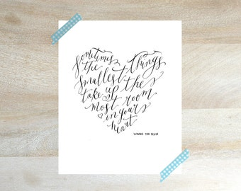 WINNIE THE POOH sometimes the smallest things Hand Lettered Calligraphy Print for Nursery - (8x10)