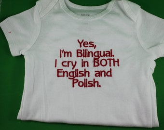 I'm Bilingual I cry in both English and Polish, Embroidered Baby bodysuit . Choose Color, Choose Size
