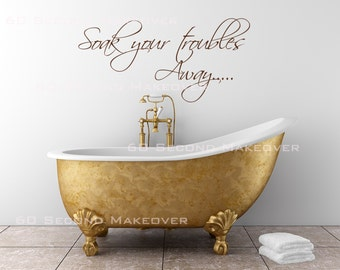Bathroom Decal Soak Your Troubles Away Wall Sticker En Suite Shower Room Words Relax Chill