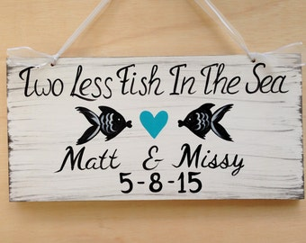Two Less Fish In The Sea Rustic Wedding Sign, Beach Wedding Decor, Nautical Wedding Gift