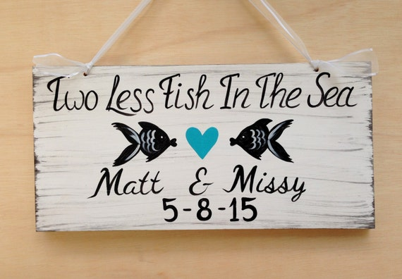 Two less fish in the sea rustic wedding sign beach wedding for Two less fish in the sea