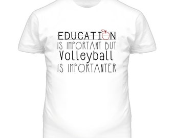 Volleyball Education Is Important Sports T Shirt