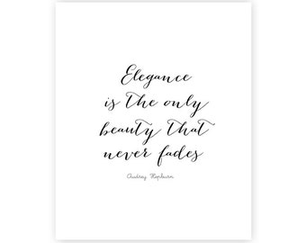 INSTANT DOWNLOAD -  art print - 8x10 inches - Audrey Hepburn quote - Elegance is the only beauty that never fades