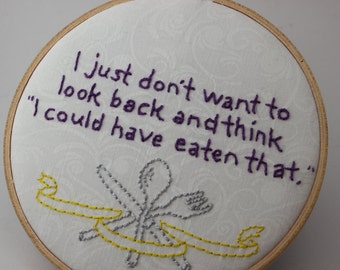 Perfect Gift for the Foodie, Hand Embroidered Hilarious Quote. Modern Embroidery Hoop Wall Hanging Decor. Made to order