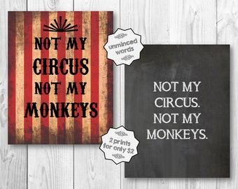 Not My Circus Not My Monkeys Polish Proverb Black White Funny Wall Art Chalkboard Circus Tent Poster 8x10 Print Digital Instant Download