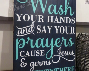 Wash Your Hands and Say Your Prayers Because Jesus & Germs are Everywhere Wood Sign