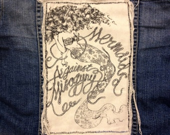 Mermaids Against Misogyny! Patches!!! original hand drawn and printed Screenprint **LIMITED EDITION**