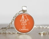 Keep Calm and Go Camping Domed Glass Silver Necklace