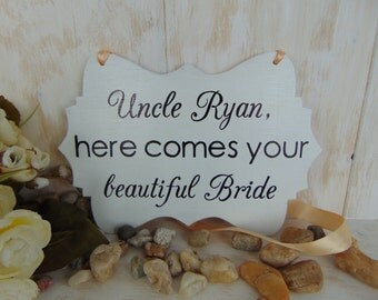 Uncle, here comes your beautiful bride wood wedding sign. Ring bearer, flower girl board. Here comes the bride, your girl. Personalized