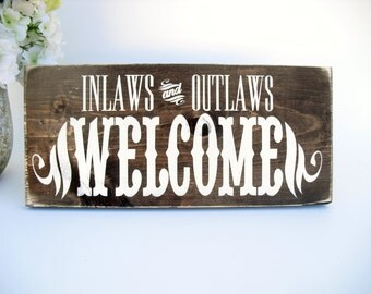 Rustic Wood Sign -  Inlaws and Outlaws Welcome (#1572)