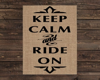 Burlap Print Western Rustic Country Sign - Keep Calm and Ride On (#1577B)