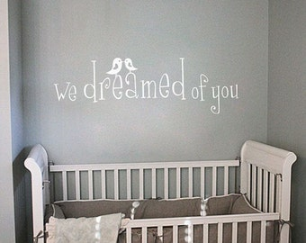 Nursery Wall Decal we dreamed of you birds kissing Sticker Vinyl Art