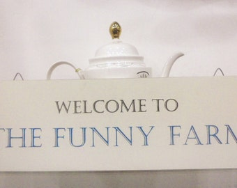 Welcome to the Funny Farm -  White Washed Sign/Plaque.