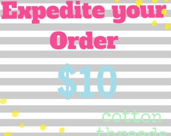 Expedite Your Order