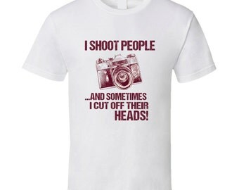 I Shoot People T Shirt Funny Photography T shirt Gift T Shirt Camera Pictures Tee shirt gift
